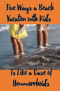 Dealing with sunburn, sand, and chafing with kids on the beach adds a hemmorrhoidal element to every beach vacation. Here are some ideas to help you maintain your sense of humor during a beach vacation with kids.