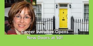 What doors do you want to open? Real estate proves to be an excellent choice for this former teacher.