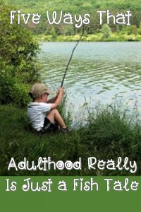 If you've ever been fishing and been in your early twenties, this comparison should resonate for you. Read on to find out what fishing and adulthood have in common!