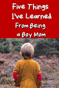 Since becoming a boy mom years ago, I've learned to wash just about anything out of a child's hair. I've also learned to get out of the way of a battery operated vehicle driven by my son. Read on for more boy-related life lessons!