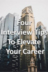 Here are four tips to remember as you prepare for your interview.