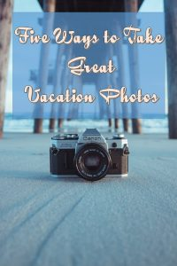Here are five tips to get the best vacation photos.