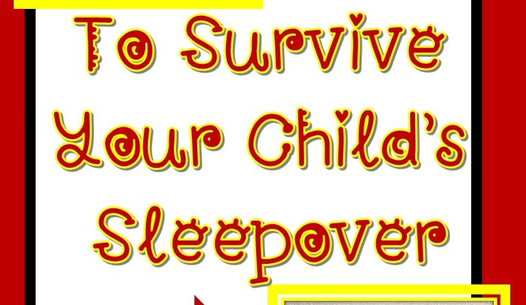 Five Ways to Survive Your Child's Sleepover